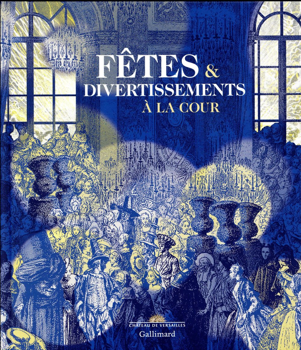 FETES ET DIVERTISSEMENTS A LA COUR (CATALOGUE)